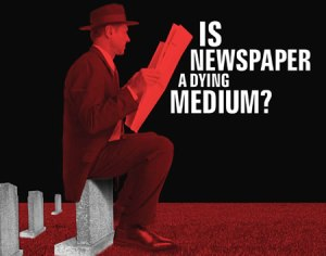 newspaper a dying medium